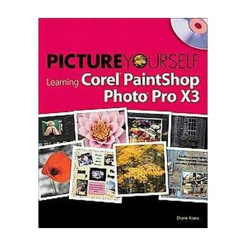 Picture Yourself Learning Corel Paintshop Photo Pro X3 (Mixed media product)