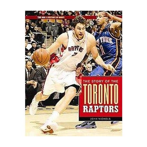 The Story of the Toronto Raptors (Hardcover)