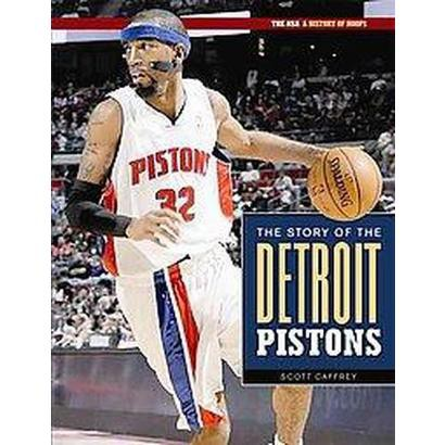 The Story Of The Detroit Pistons (Hardcover)