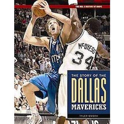 The Story Of The Dallas Mavericks (Hardcover)