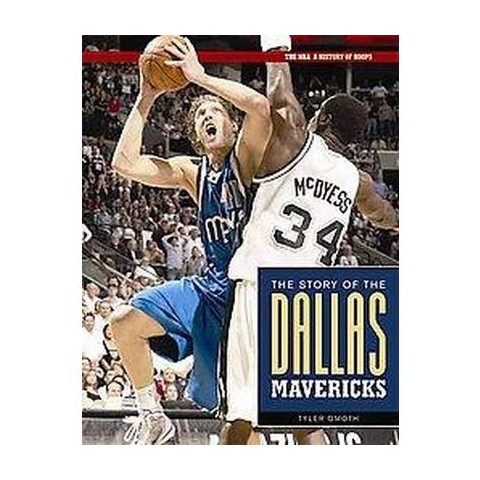 The Story Of The Dallas Mavericks (Hardcover)