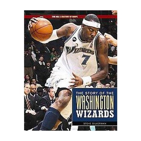 The Story Of The Washington Wizards (Hardcover)