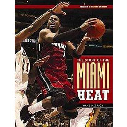 The Story of Miami Heat (Hardcover)
