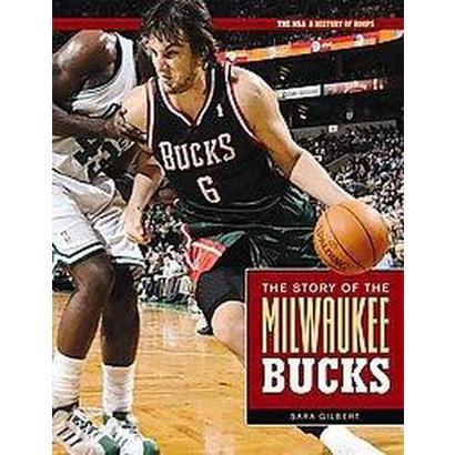 The Story of The Milwaukee Bucks (Hardcover)