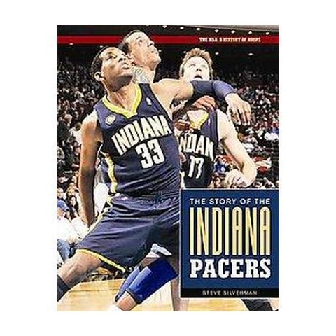 The Story of the Indiana Pacers (Hardcover)