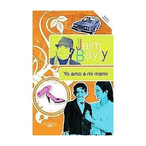 Yo Amo a Mi Mami/ I Love my Mommy (Paperback)