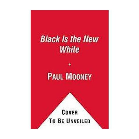Black Is the New White (Reprint) (Paperback)