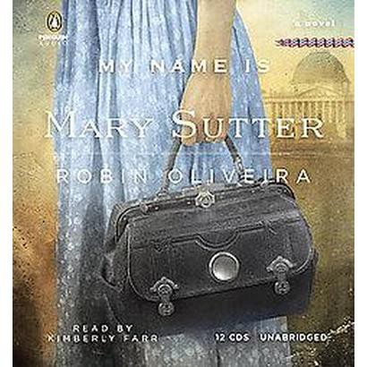 My Name Is Mary Sutter (Unabridged) (Compact Disc)