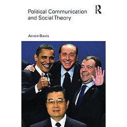 Political Communication and Social Theory (Paperback)