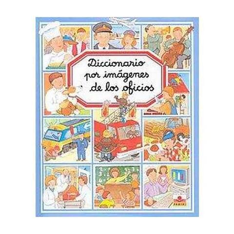Diccionario por imagenes de los oficios/ Picture Dictionary of Jobs (Hardcover)