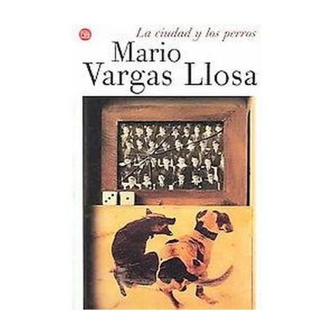 La Ciudad Y Los Perros/the Time of the Hero (Paperback)