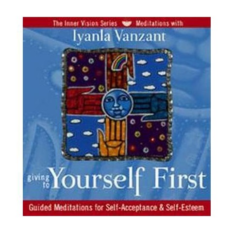 Giving to Yourself First (Unabridged) (Compact Disc)