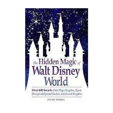 The Hidden Magic of Walt Disney World (Original) (Paperback)