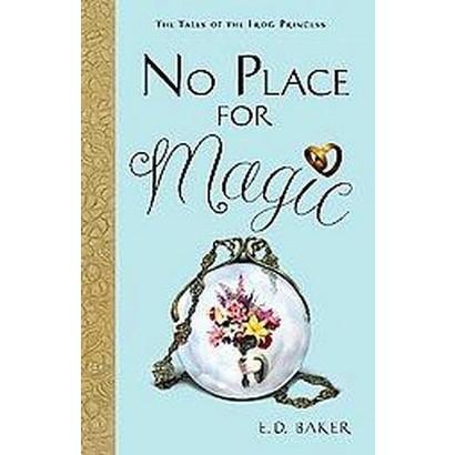 No Place for Magic (Reprint) (Paperback)
