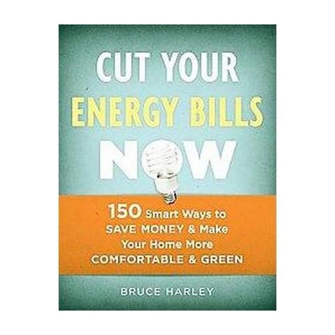 Cut Your Energy Bills Now (Original) (Paperback)