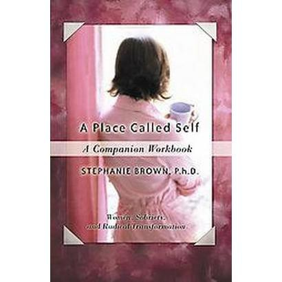 A Place Called Self (Workbook) (Paperback)