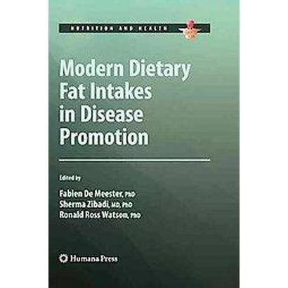 Modern Dietary Fat Intakes in Disease Promotion (Hardcover)