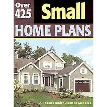 Over 425 Small Home Plans (Paperback)