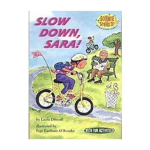 Slow Down, Sara! (Paperback)