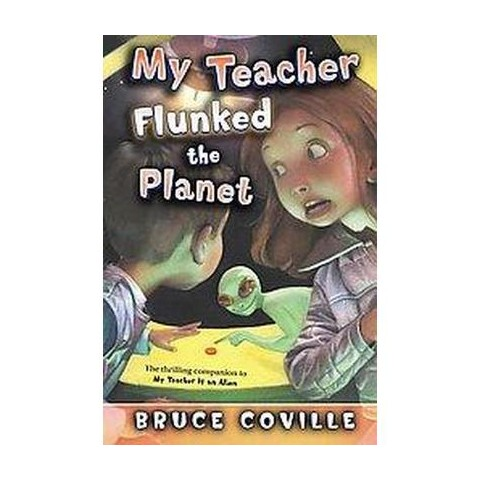 My Teacher Flunked the Planet (Reissue) (Paperback)