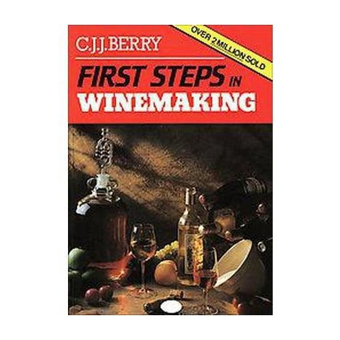 First Steps in Winemaking (Reissue) (Paperback)