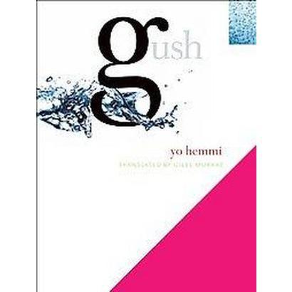 Gush (Reprint) (Hardcover)