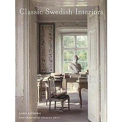 Classic Swedish Interiors (Reprint) (Hardcover)