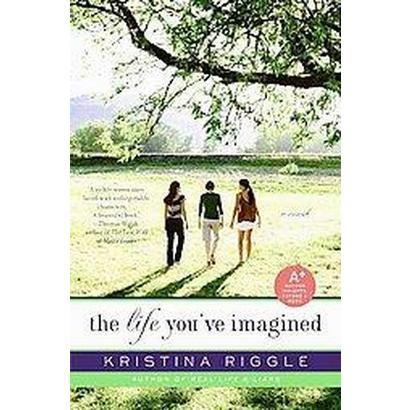 The Life You've Imagined (Original) (Paperback)