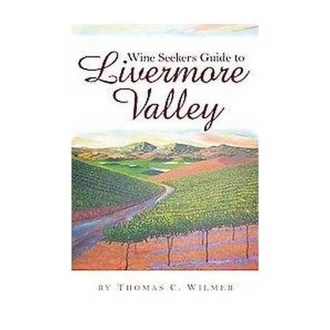 The Wine Seeker's Guide to Livermore Valley (Paperback)
