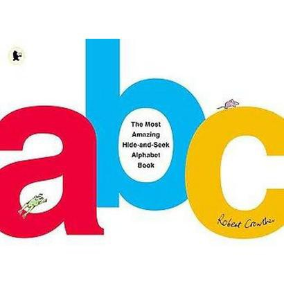 The Most Amazing Hide-And-Seek Alphabet Book (Paperback)
