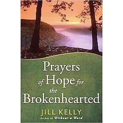 Prayers of Hope for the Brokenhearted (Hardcover)