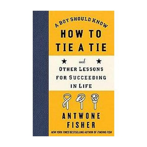 A Boy Should Know How to Tie a Tie (Hardcover)
