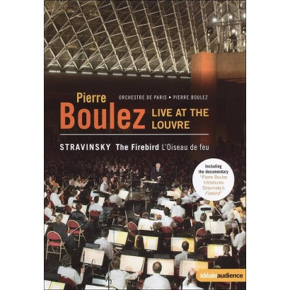 Pierre Boulez: Live at the Louvre - Stravinsky: The Firebird (Widescreen)