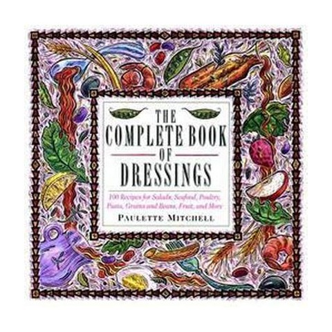 The Complete Book of Dressings