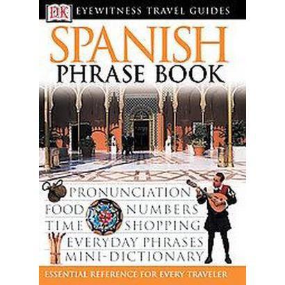 Dk Eyewitness Travel Spanish Phrase Book (Bilingual) (Paperback)