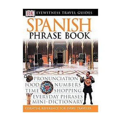 Dk Eyewitness Travel Spanish Phrase Book (Bilingual) (Paperback)