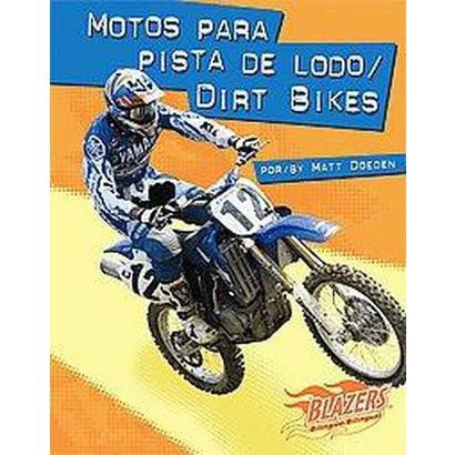 Motos Para Pista De Lodo/ Dirt Bikes (Bilingual) (Hardcover)