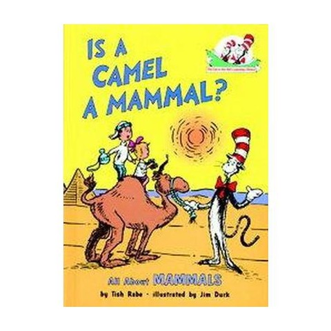 Is a Camel a Mammal?: All About Mammals (Cat in the Hat's Learning Library Series) (Hardcover)