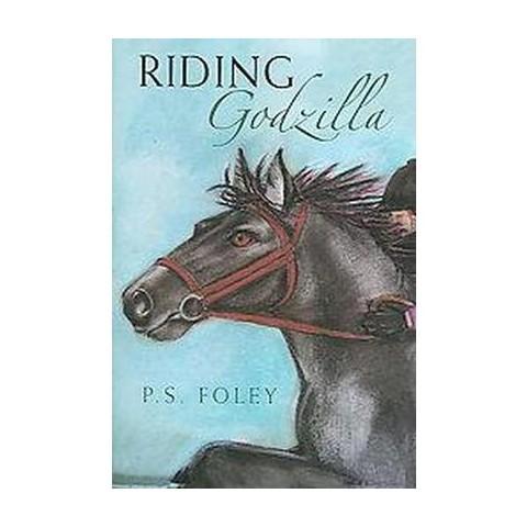 Riding Godzilla (Hardcover)