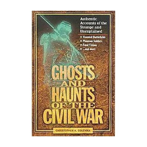 Ghosts and Haunts of the Civil War (Paperback)