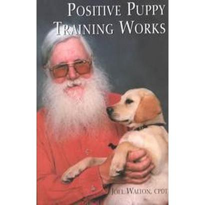 Positive Puppy Training Works (Paperback)