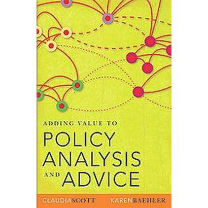 Adding Value to Policy Analysis and Advice (Paperback)