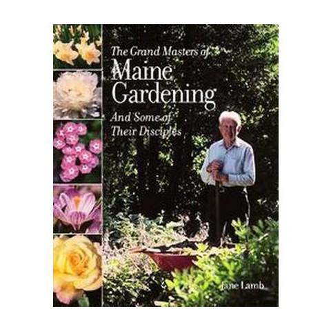The Grand Masters of Maine Gardening (Hardcover)
