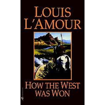 How the West Was Won (Reissue) (Paperback)