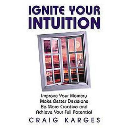 Ignite Your Intuition (Paperback)