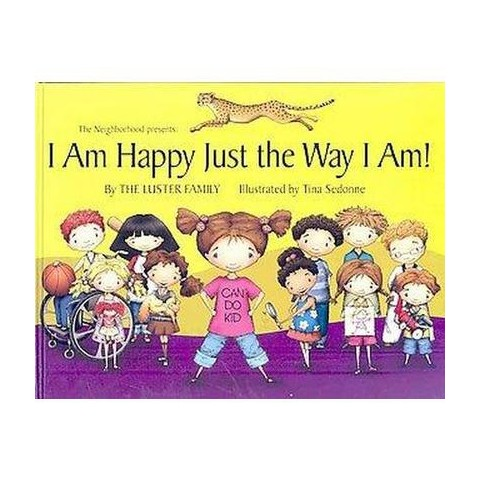 I Am Happy Just The Way I Am! (Hardcover)
