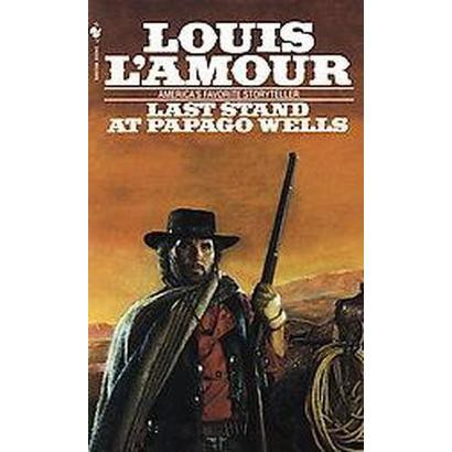 Last Stand at Papago Wells (Reissue) (Paperback)