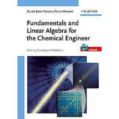 Fundamentals and Linear Algebra for the Chemical Engineer (Mixed media product)