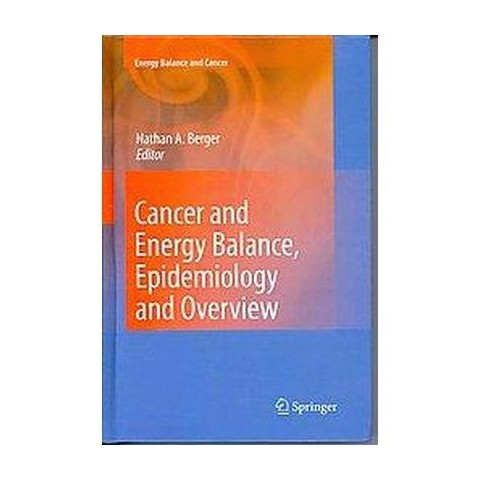 Cancer and Energy Balance, Epidemiology and Overview (Hardcover)