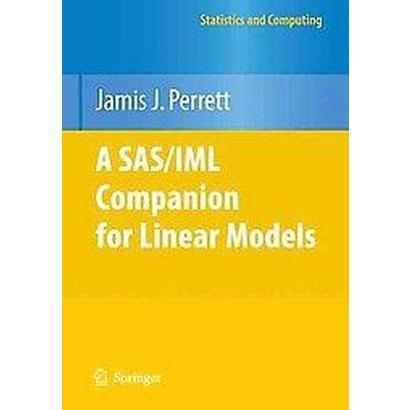 A Sas/Iml Companion for Linear Models (Paperback)
